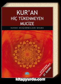 Kur'an Hiç Tükenmeyen Mucize