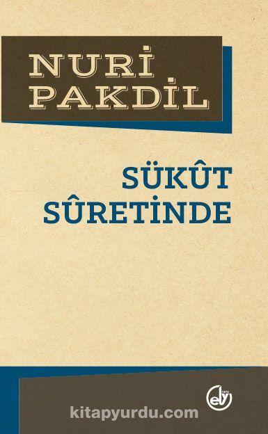 Sükut Suretinde - Nuri Pakdil pdf epub