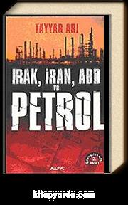Irak, İran ve ABD Önleyici Savaş, Petrol ve Hegemonya (Güncellenmiş 2.baskı)
