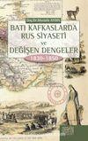 Batı Kafkaslarda Rus Siyaseti ve Değişen Dengeler (1830-1850)