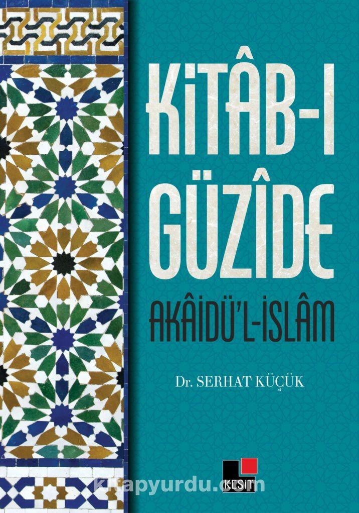 Kitab-ı Güzide Akaidü'l İslam - Serhat Küçük pdf epub