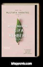 Müslüman'ın Şifa Rehberi & Tıbb-ı Nebevi