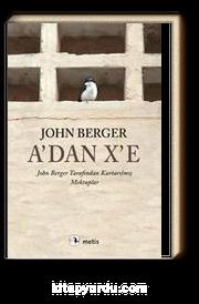 A'dan X'e & John Berger Tarafından Kurtarılmış Mektuplar