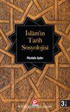 İslam'ın Tarih Sosyolojisi İlk Dönem İslam Toplumunun Şekillenişi