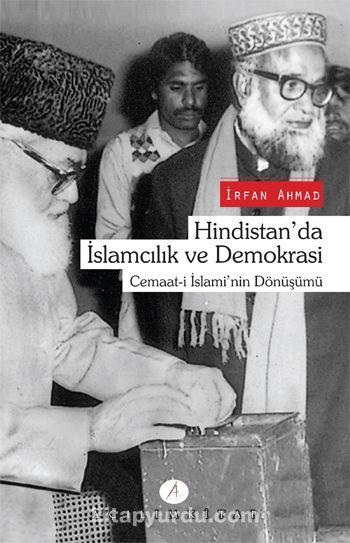 Hindistan'da İslamcılık ve DemokrasiCemaat-i İslami'nin Dönüşümü - Irfan Ahmad pdf epub