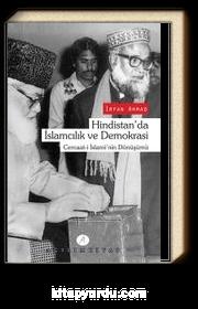 Hindistan'da İslamcılık ve Demokrasi & Cemaat-i İslami'nin Dönüşümü