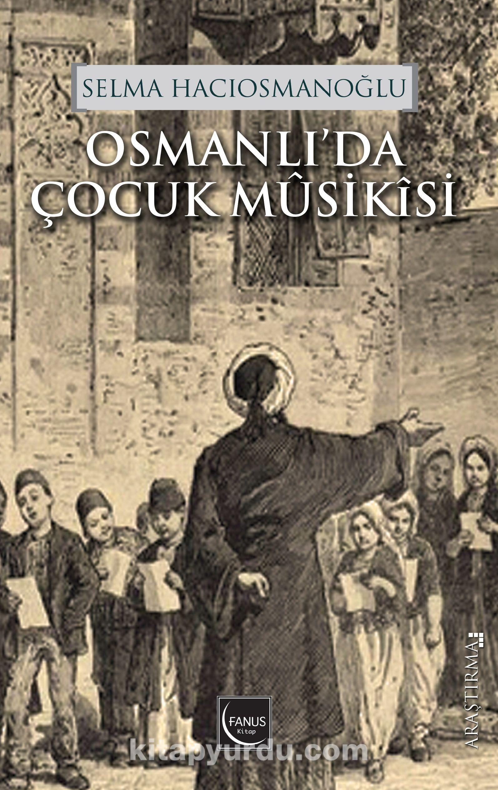 Osmanlı'da Çocuk Musikisi - Selma Hacıosmanoğlu pdf epub