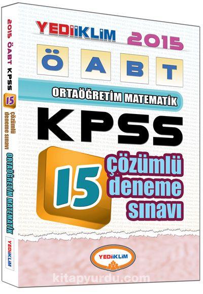 2015 KPSS ÖABT Ortaöğretim Matematik 15 Çözümlü Deneme Sınavı - Kollektif pdf epub