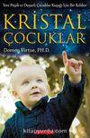 Kristal Çocuklar & Yeni Psişik ve Duyarlı Çocuklar Kuşağı İçin Bir Rehber