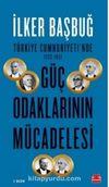 Güç Odaklarının Mücadelesi & Türkiye Cumhuriyeti'nde (1923-1961)