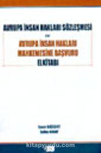 Avrupa İnsan Hakları Sözleşmesi ve Avrupa İnsan Hakları Mahkemesine Başvuru El Kitabı - Enver Bozkurt pdf epub