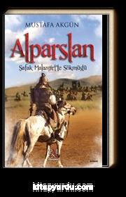 Alparslan & Şafak Malazgirt'te Sökmüştü