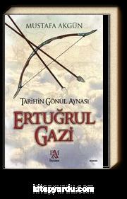 Ertuğrul Gazi & Tarihin Gönül Aynası