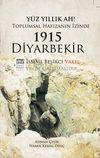 Yüz Yıllık Ah! Toplumsal Hafızanın İzinde 1915 Diyarbekir