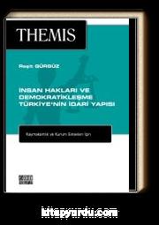 THEMIS İnsan Hakları ve Demokratikleşme Türkiye'nin İdari Yapısı