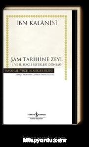 Şam Tarihine Zeyl (Karton kapak) & I. ve II. Haçlı Seferleri Dönemi