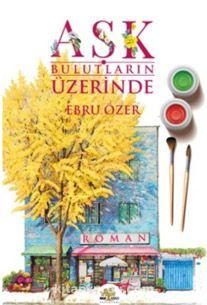 Aşk Bulutların Üzerinde - Ebru Özer pdf epub