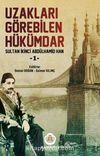 Uzakları Görebilen Hükümdar / Sultan İkinci Abdülhamid Han -1