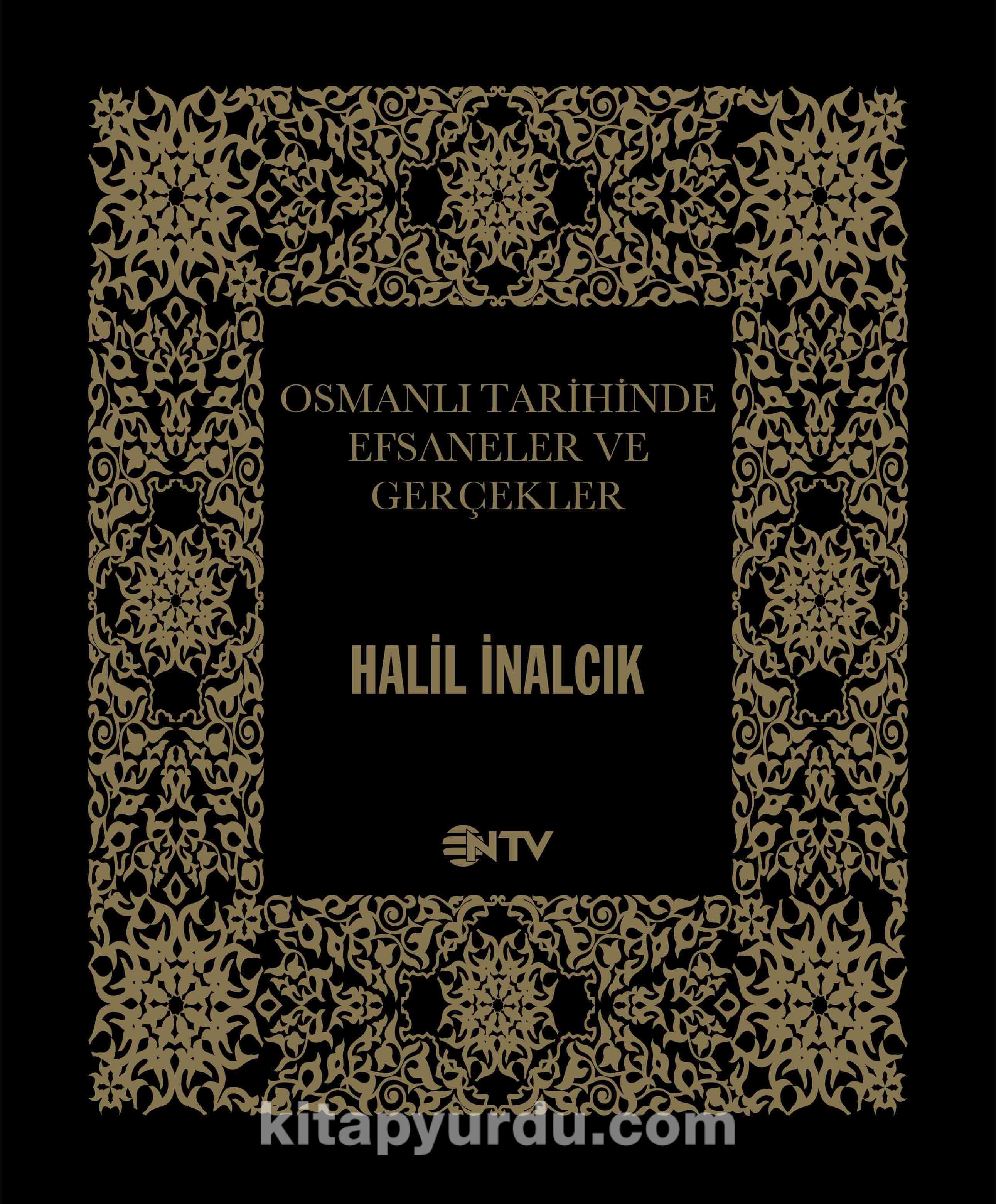 Osmanlı Tarihinde Efsaneler ve Gerçekler - Prof. Dr. Halil İnalcık pdf epub