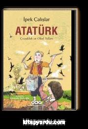Atatürk & Çocukluk ve Okul Yılları