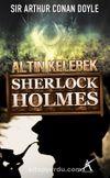 Altın Kelebek / Sherlock Holmez