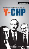 Y-CHP Kılıçdaroğlu'yla Dört Yıl 2010-2014