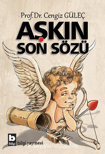 Aşkın Son Sözü - Prof.Dr. Cengiz Güleç pdf epub