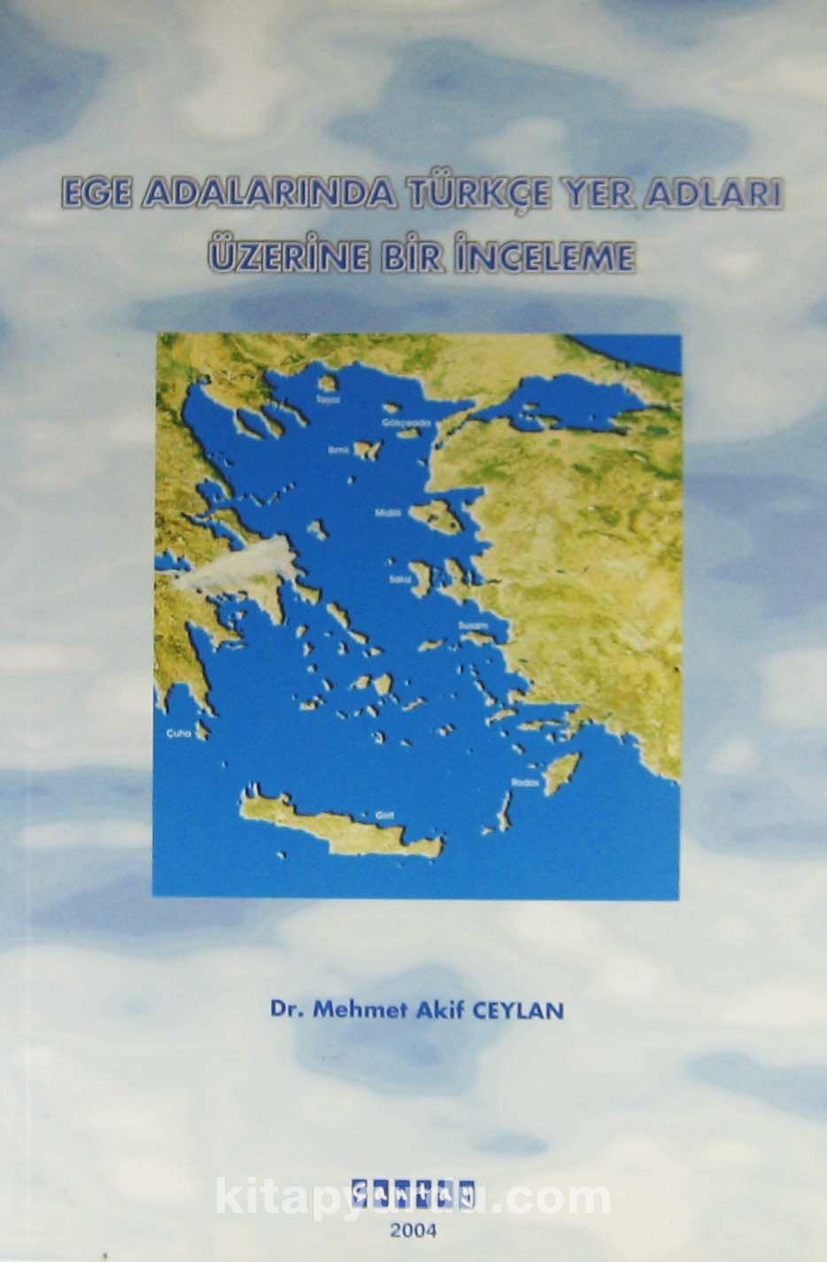 Ege Adalarında Türkçe Yer Adları Üzerine Bir İnceleme - Dr. Mehmet Akif Ceylan pdf epub