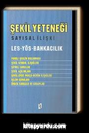 Şekil Yeteneği Sayısal İlişki Les-Yös-Bankacılık
