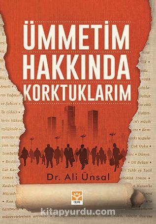Ümmetim Hakkında Korktuklarım - Ali Ünsal pdf epub