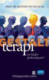 Gestalt Terapi & Ne Kadar Farkındayım?