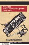 Türkiye'de İktidar-Muhalefet İlişkileri (1954 -1960)