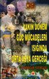 Yakın Dönem Güç Mücadeleri Işığında Orta Asya Gerçeği