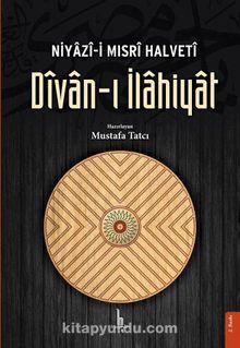 Divan-ı İlahiyat / Niyazi-i Mısri Halveti