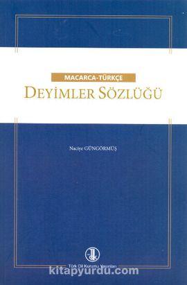 Macarca - Türkçe Deyimler Sözlüğü - Naciye Güngörmüş pdf epub
