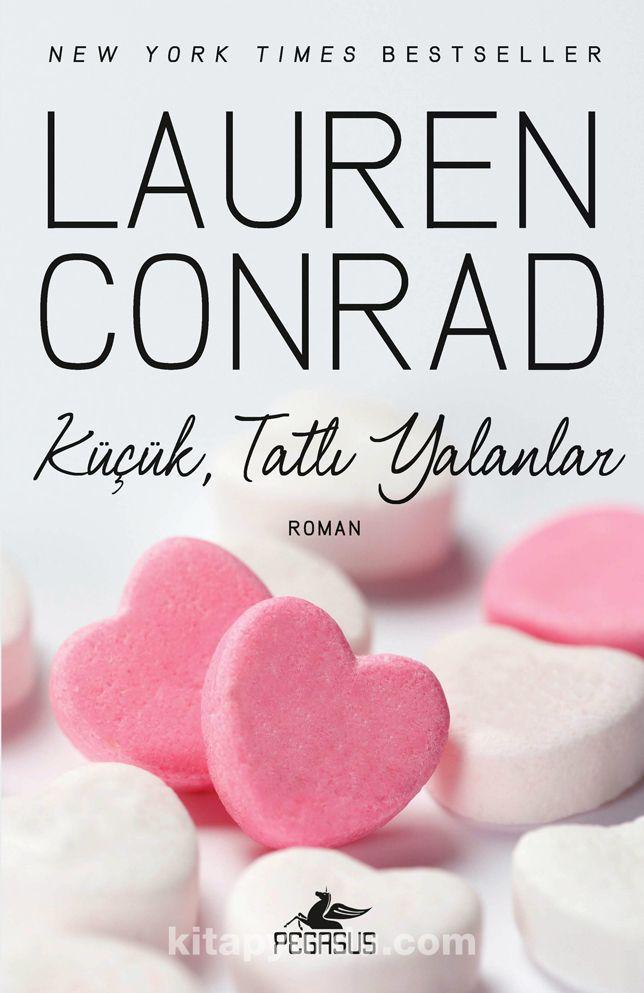 Küçük Tatlı Yalanlar - Lauren Conrad pdf epub