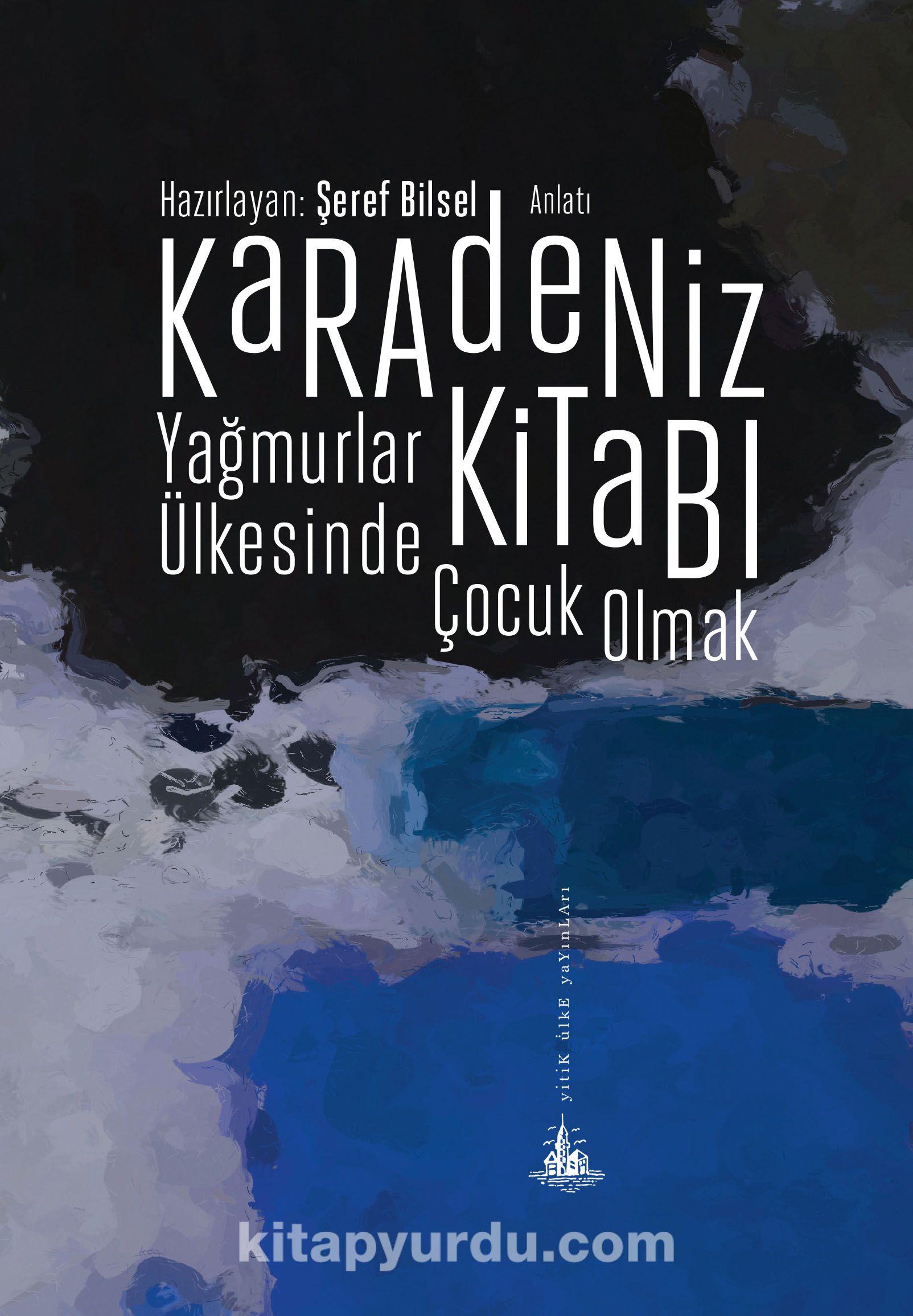 Karadeniz KitabıYağmurlar Ülkesinde Çocuk Olmak - Şeref Bilsel pdf epub