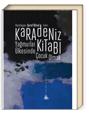 Karadeniz Kitabı & Yağmurlar Ülkesinde Çocuk Olmak