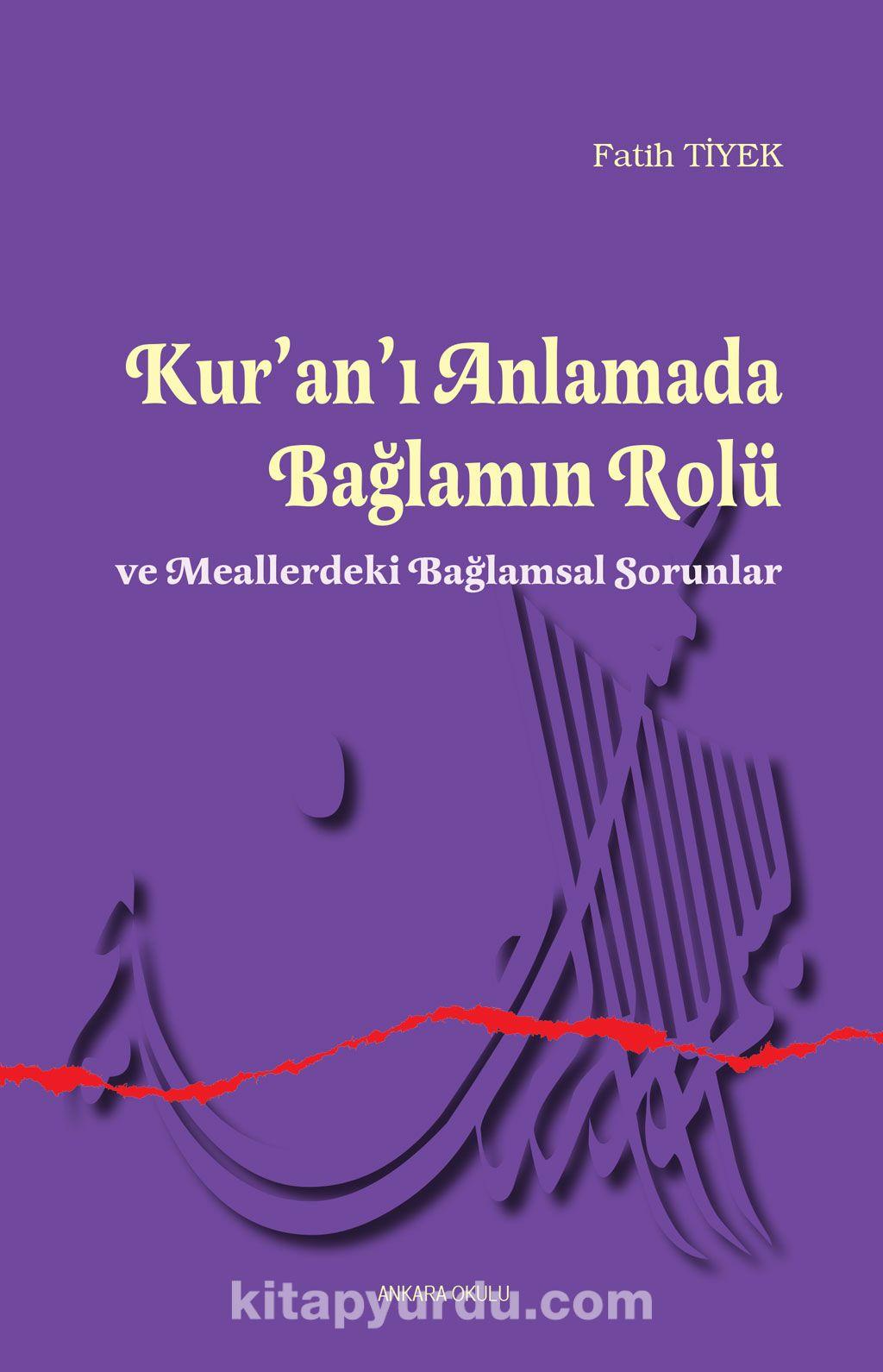 Ku'an'ı Anlamada Bağlamın Rolü ve Meallerdeki Bağlamsal Sorunlar - Fatih Tiyek pdf epub