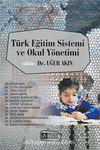 Türk Eğitim Sistemi ve Okul Yönetimi (Edit.Dr. Uğur Akın)