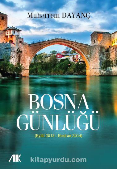 Bosna Günlüğü (Eylül 2013-Haziran 2014) - Muharrem Dayanç pdf epub