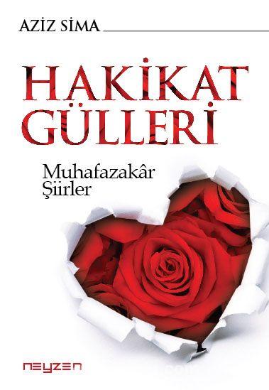 Hakikat GülleriMuhafazakar Şiirler - Aziz Sima pdf epub