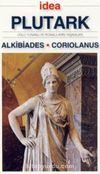 Alkibiades - Coruiolanus (Cep Boy) & Ünlü Yunanlı ve Romalıların Yaşamları