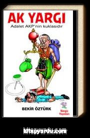 Ak Yargı & Adalet AKP'nin Kuklasıdır