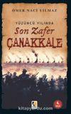 Yüzüncü Yılında Son Zafer Çanakkale