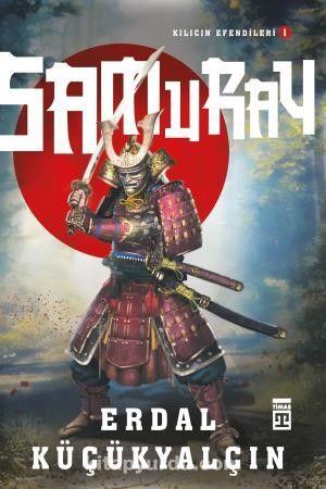 Samuray / Kılıcın Efendileri 1 - Erdal Küçükyalçın pdf epub