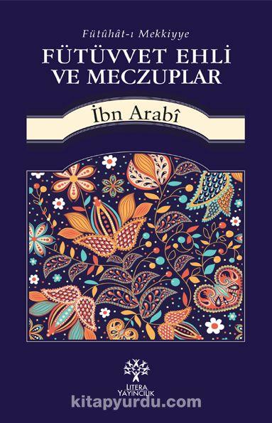Fütüvvet Ehli ve Meczuplar - Muhyiddin İbn Arabi pdf epub