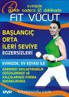 Fit Vücut / Başlangıç-Orta-İleri Seviye Egzersizleri (Dvd)
