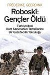 Roboski: Gençler Öldü & Türkiye'deki Kürt Sorununun Temellerine Bir Gazetecilik Yolculuğu
