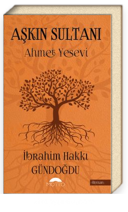 Aşkın Sultanı Ahmet Yesevi